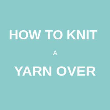 How to knit a yarn over tutorial donnarossa technique