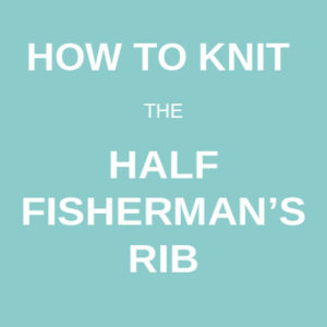 How to knit the half Fisherman's rib