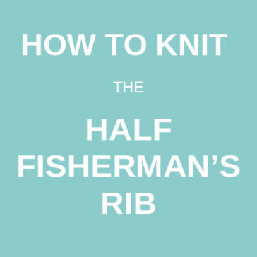 how to knit half fisherman's rib tutorial donnarossa