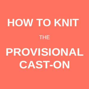 How to knit the provisional cast-on